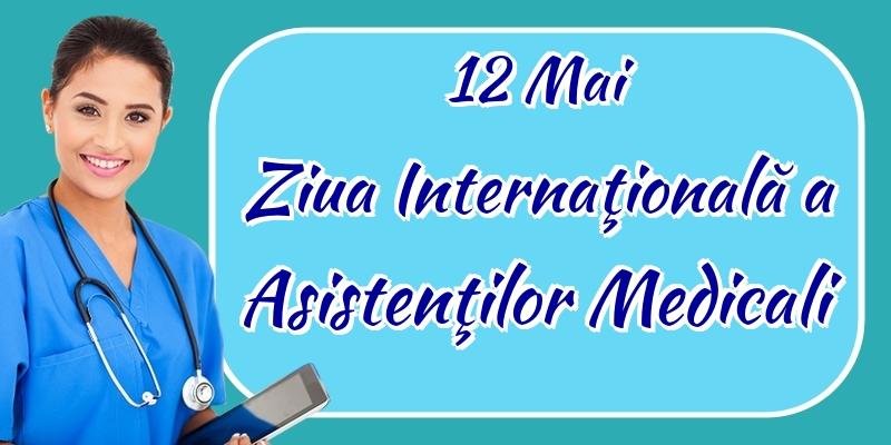 Felicitari de Ziua Asistenţilor Medicali - 12 Mai Ziua Internaţională a Asistenţilor Medicali