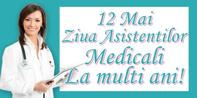 Felicitari de Ziua Asistenţilor Medicali - 12 Mai Ziua Asistentilor Medicali La multi ani!