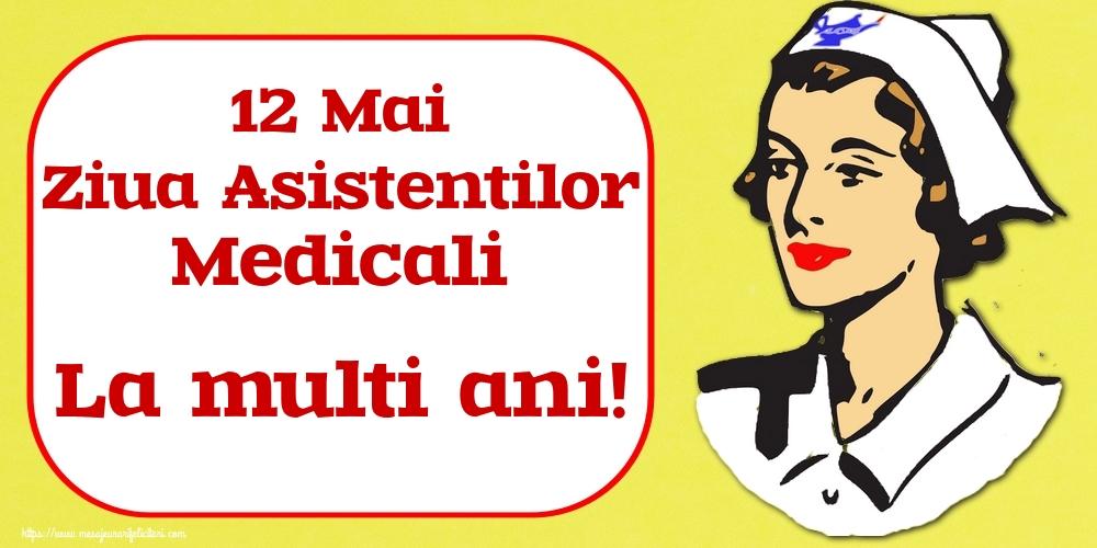 Cele mai apreciate felicitari de Ziua Asistenţilor Medicali - 12 Mai Ziua Asistentilor Medicali La multi ani!