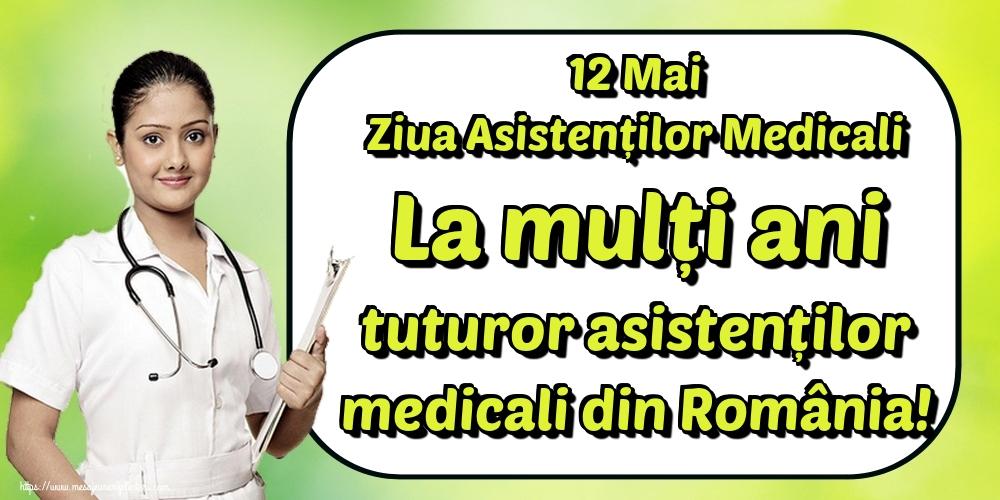 Felicitari de Ziua Asistenţilor Medicali - 12 Mai Ziua Asistenților Medicali La mulți ani tuturor asistenților medicali din România!