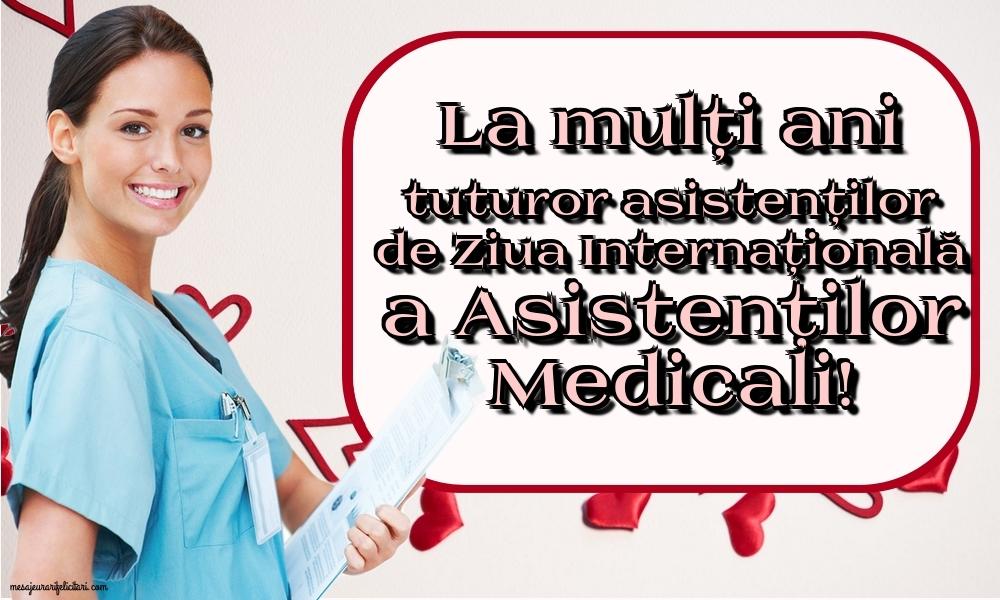 Felicitari de Ziua Asistenţilor Medicali - La mulți ani tuturor asistenților de Ziua Internațională a Asistenților Medicali!