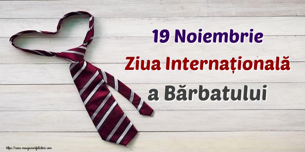 Felicitari de Ziua Barbatului - 19 Noiembrie Ziua Internațională a Bărbatului
