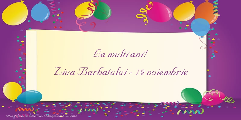 Ziua Barbatului La multi ani! Ziua Barbatului - 19 noiembrie
