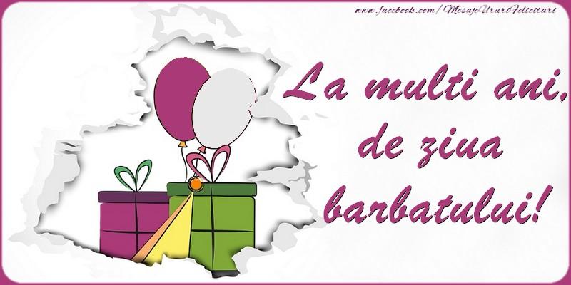 Felicitari de Ziua Barbatului - La multi ani, de ziua barbatului!