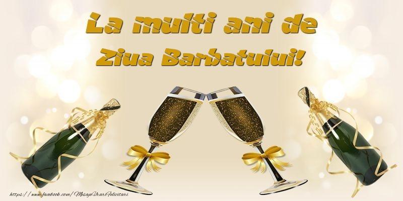 Felicitari de Ziua Barbatului - La multi ani de Ziua Barbatului!