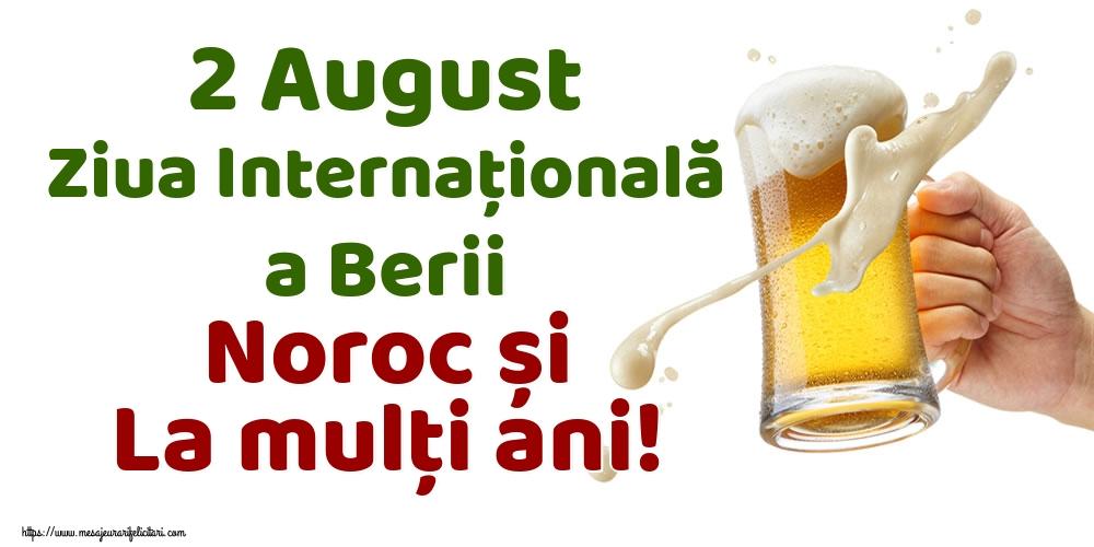 Felicitari de Ziua Berii - 2 August Ziua Internațională a Berii Noroc și La mulți ani!