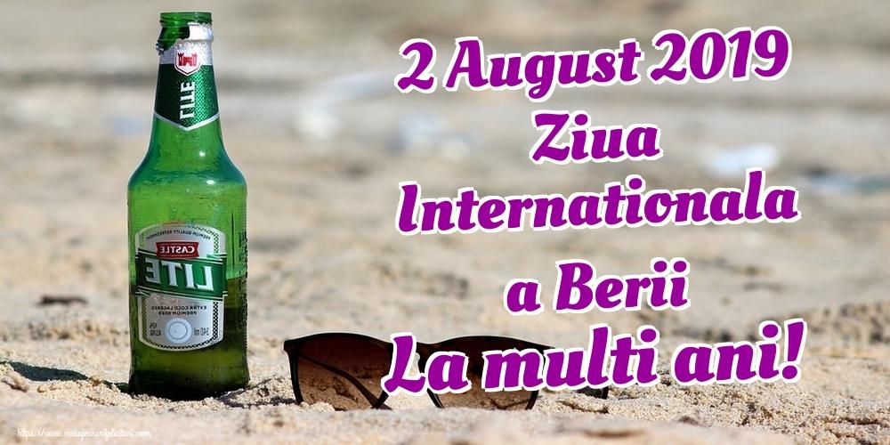 Felicitari de Ziua Berii - 2 August 2019 Ziua Internationala a Berii La multi ani!