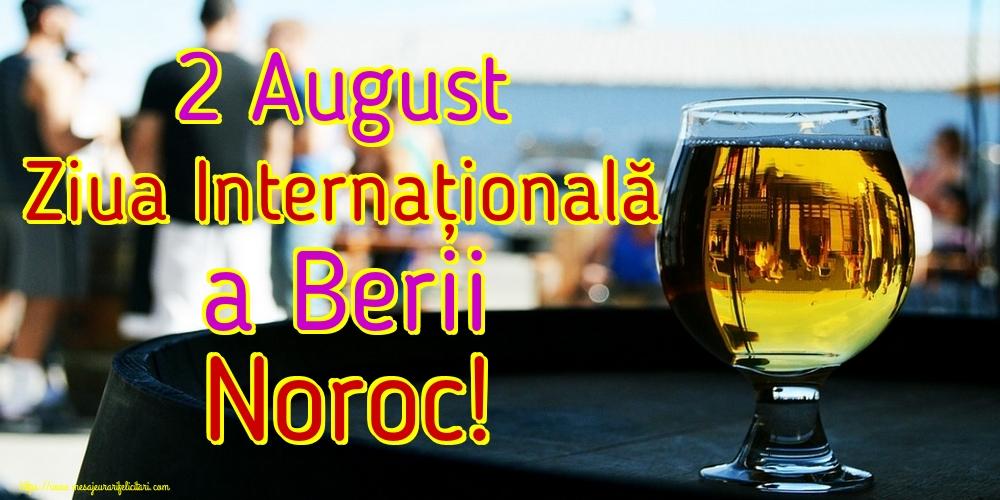 Felicitari de Ziua Berii - 2 August Ziua Internațională a Berii Noroc!