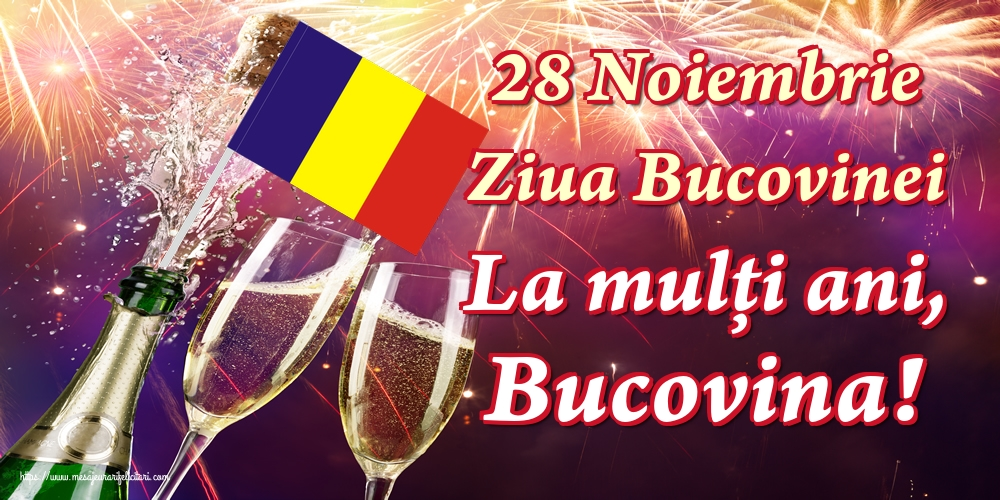Felicitari de Ziua Bucovinei - 28 Noiembrie Ziua Bucovinei La mulți ani, Bucovina!
