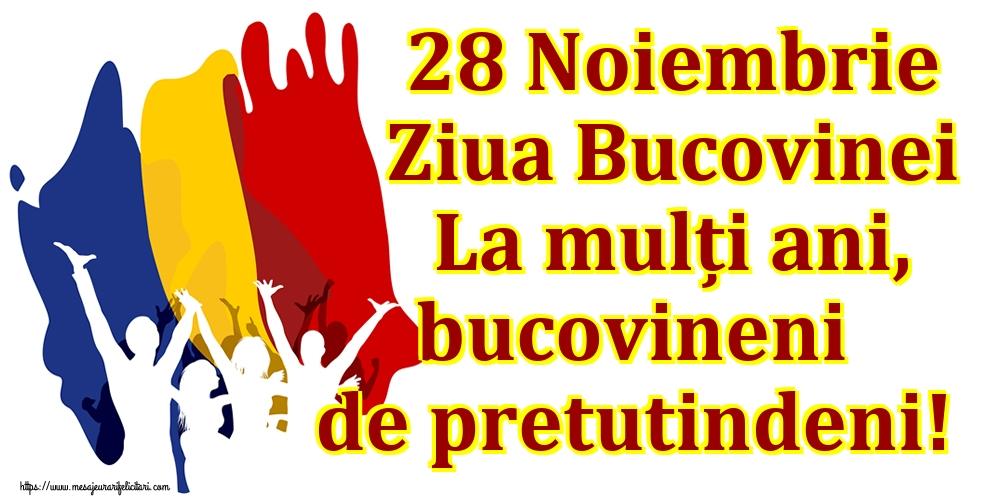Felicitari de Ziua Bucovinei - 28 Noiembrie Ziua Bucovinei La mulți ani, bucovineni de pretutindeni!