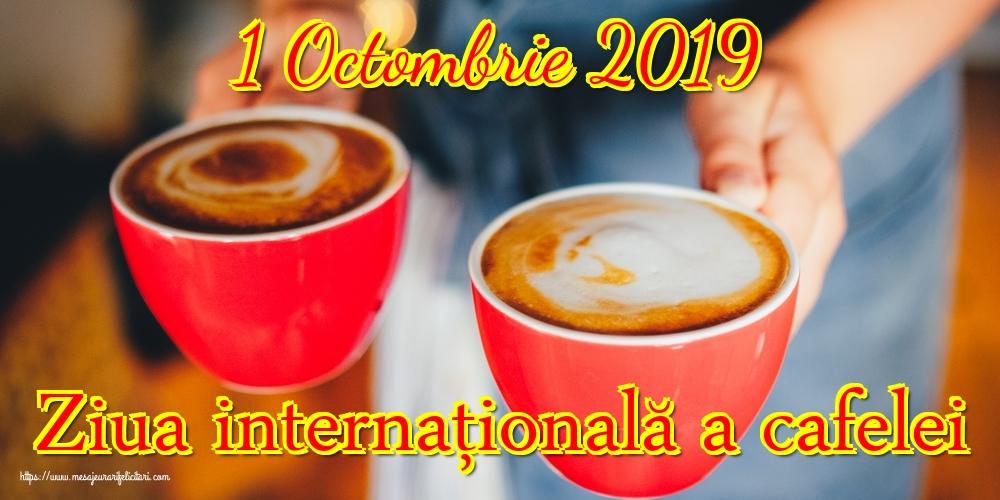 Ziua Cafelei 1 Octombrie 2019 Ziua internaţională a cafelei
