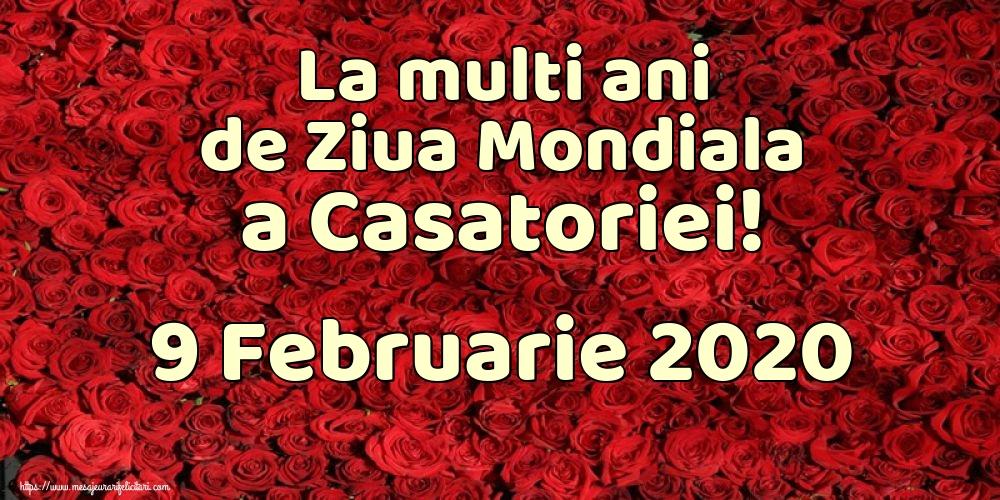 Felicitari de Ziua Casatoriei - La multi ani de Ziua Mondiala a Casatoriei! 9 Februarie 2020
