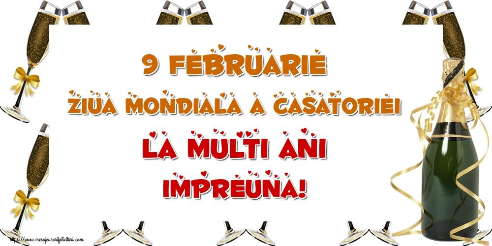 Felicitari de Ziua Casatoriei - 9 Februarie Ziua mondiala a casatoriei La multi ani impreuna!