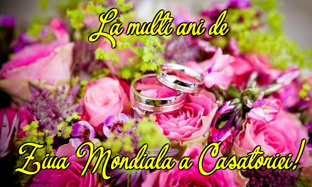Felicitari de Ziua Casatoriei - La multi ani de Ziua Mondiala a Casatoriei!