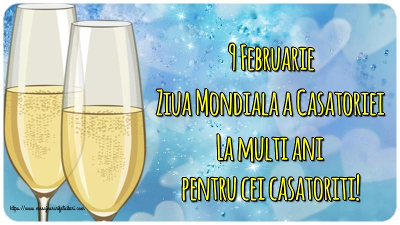 Felicitari de Ziua Casatoriei - 9 Februarie Ziua Mondiala a Casatoriei La multi ani pentru cei casatoriti!