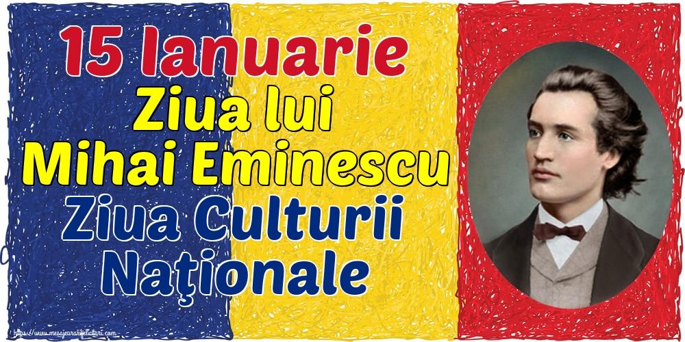 Felicitari de Ziua Culturii Naţionale - 15 Ianuarie Ziua lui Mihai Eminescu Ziua Culturii Naţionale