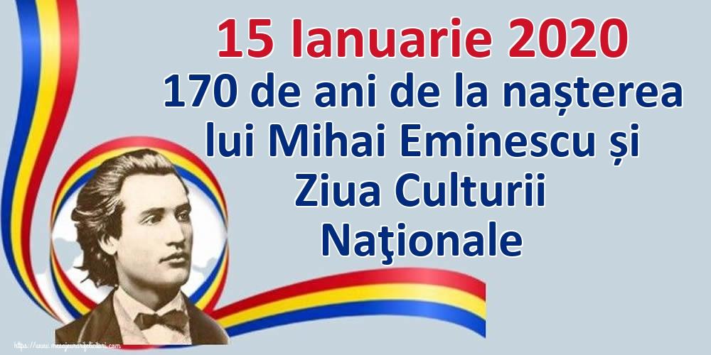 Felicitari de Ziua Culturii Naţionale - 15 Ianuarie 2020 170 de ani de la nașterea lui Mihai Eminescu și Ziua Culturii Naţionale