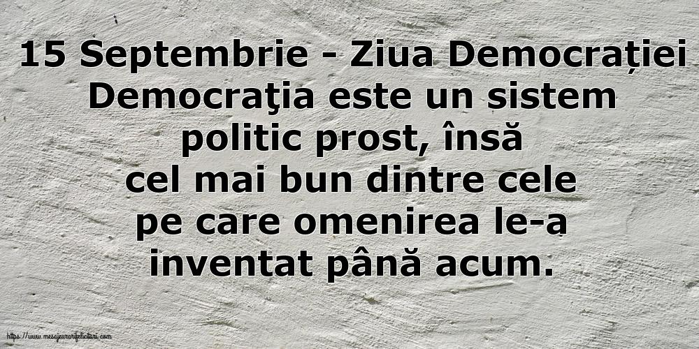 Imagini de Ziua Internațională a Democrației - 15 Septembrie - Ziua Democrației Democraţia este un sistem politic prost