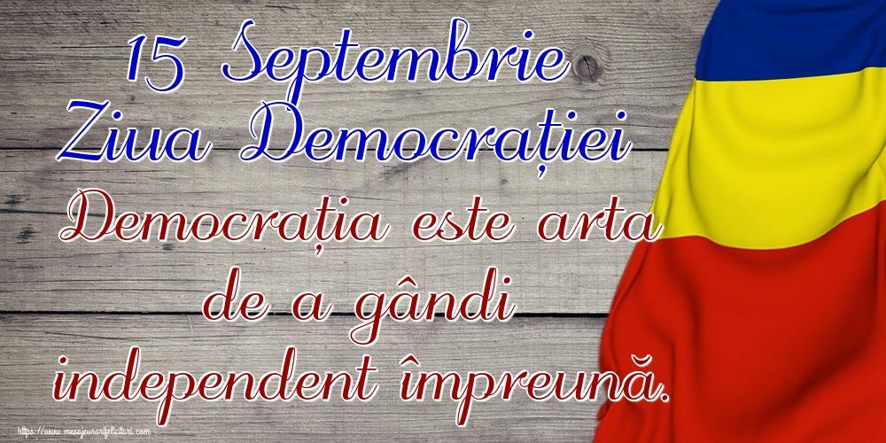 Imagini de Ziua Internațională a Democrației - 15 Septembrie Ziua Democrației Democrația este arta de a gândi independent împreună.