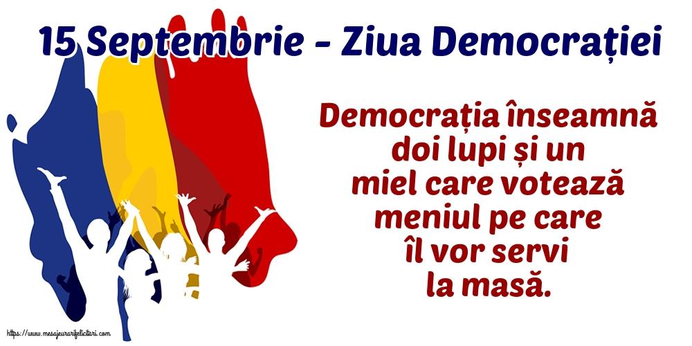 Cele mai apreciate imagini de Ziua Internațională a Democrației cu mesaje - 15 Septembrie - Ziua Democrației Democrația înseamnă doi lupi și un miel...