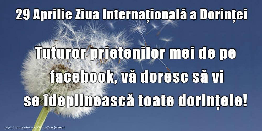 Ziua Dorinţei 29 Aprilie - Ziua Internaţională a Dorinţei