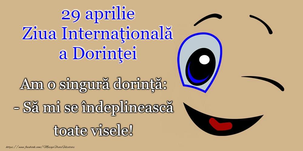 Cele mai apreciate felicitari de Ziua Dorinţei - 29 Aprilie - Ziua Internaţională a Dorinţei