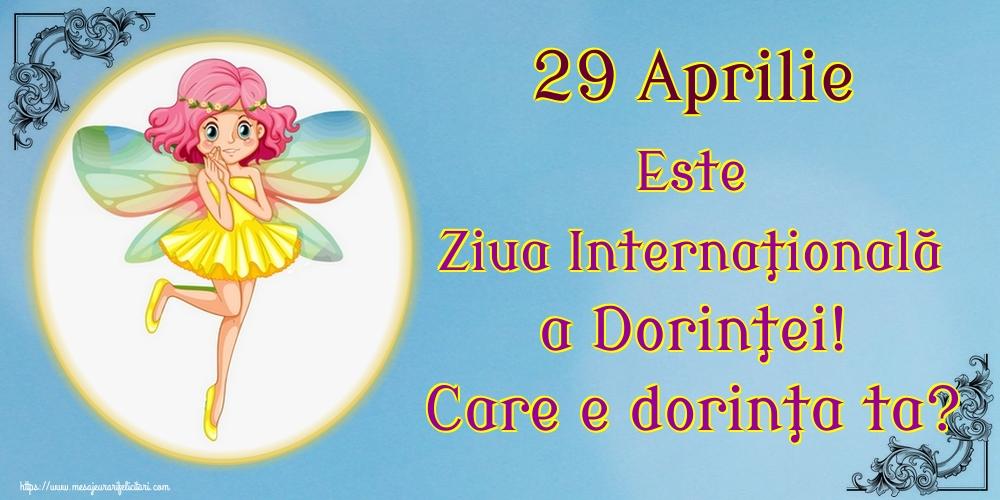 Felicitari de Ziua Dorinţei - 29 Aprilie Este Ziua Internaţională a Dorinţei! Care e dorinţa ta?