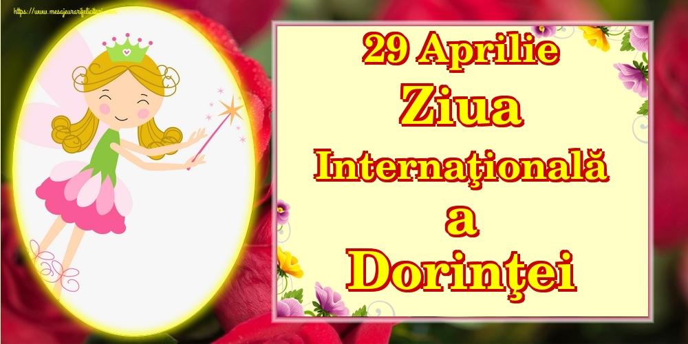 Felicitari de Ziua Dorinţei - 29 Aprilie Ziua Internaţională a Dorinţei