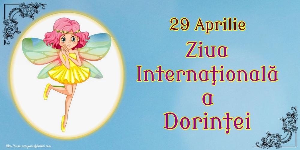Felicitari de Ziua Dorinţei - 29 Aprilie Ziua Internaţională a Dorinţei - mesajeurarifelicitari.com