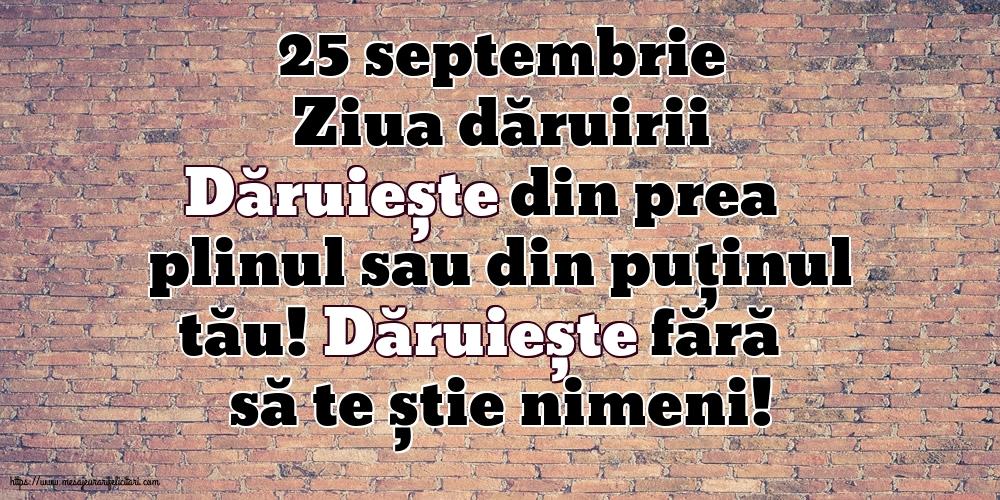 Felicitari de Ziua Dăruirii - 25 septembrie                  Ziua dăruirii - mesajeurarifelicitari.com