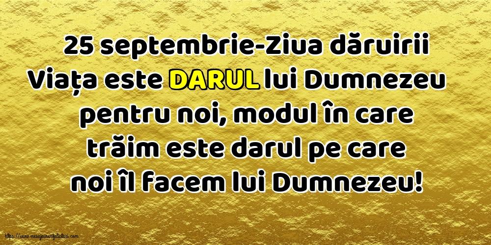 Ziua Dăruirii 25 septembrie-Ziua dăruirii