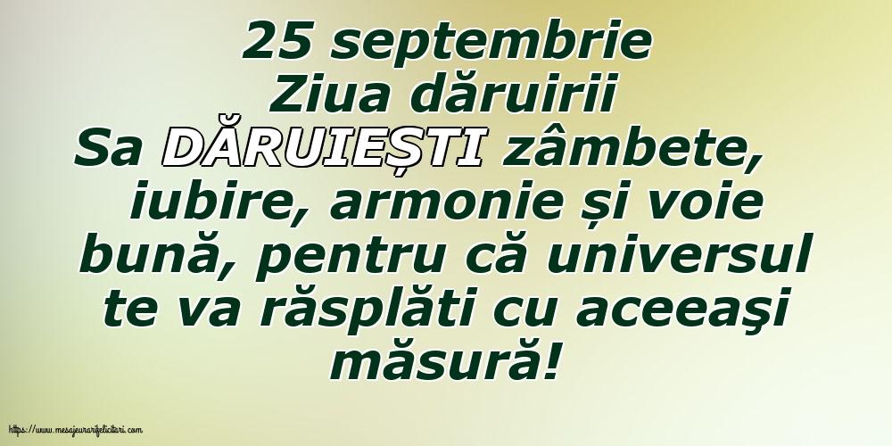 Ziua Dăruirii 25 septembrie                  Ziua dăruirii