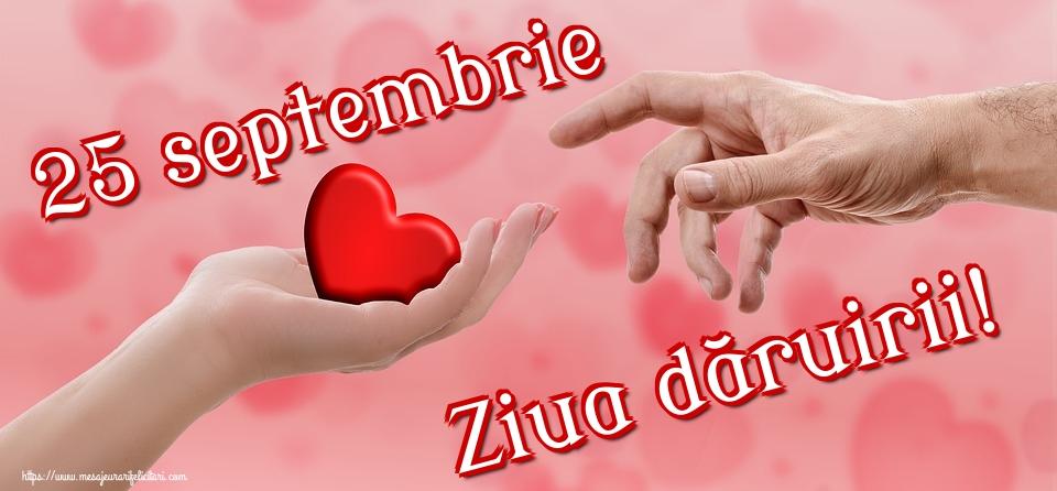 Ziua Dăruirii 25 septembrie Ziua dăruirii!