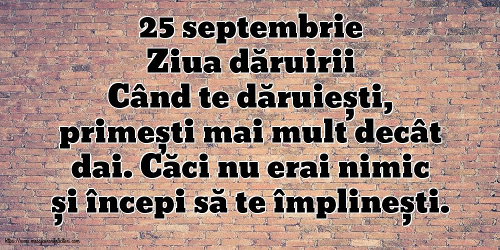 Felicitari de Ziua Dăruirii - 25 septembrie                  Ziua dăruirii