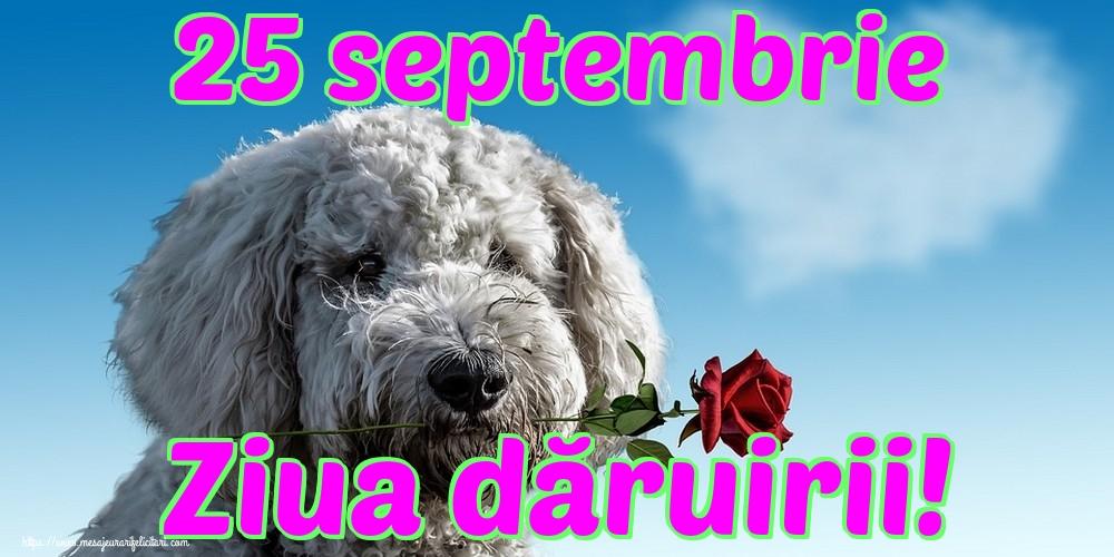 Felicitari de Ziua Dăruirii - 25 septembrie Ziua dăruirii!
