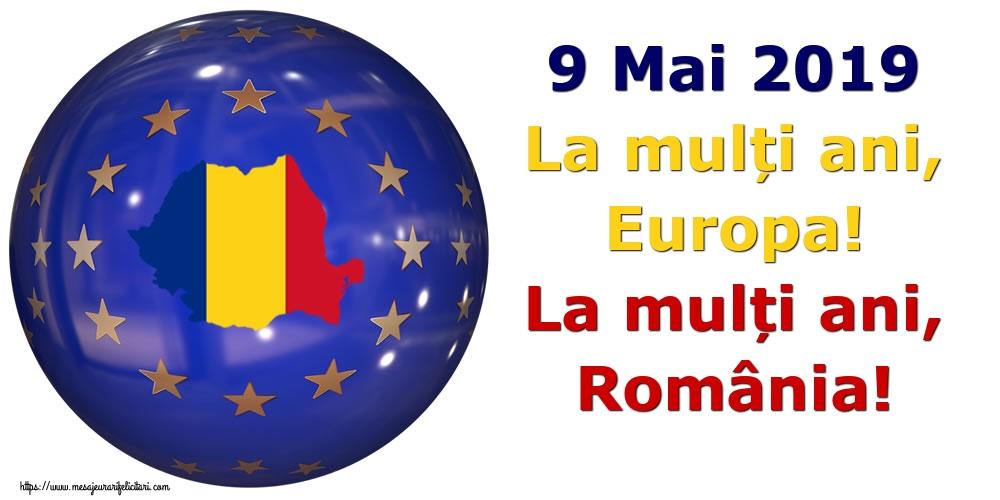 Felicitari de Ziua Europei - 9 Mai 2019 La mulți ani, Europa! La mulți ani, România!