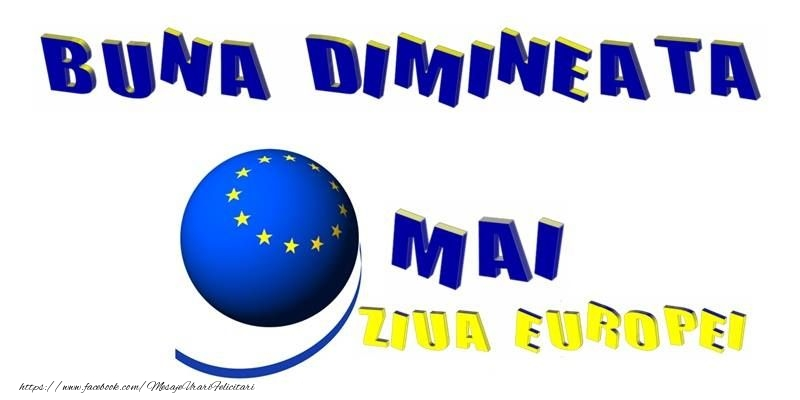 Felicitari de Ziua Europei - 9 Mai Ziua Europei - Buna Dimineata!