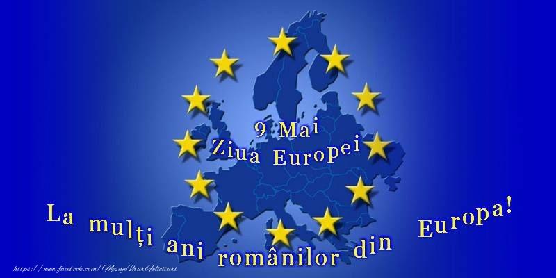Felicitari de Ziua Europei - 9 Mai Ziua Europei - La mulți ani românilor din Europa!