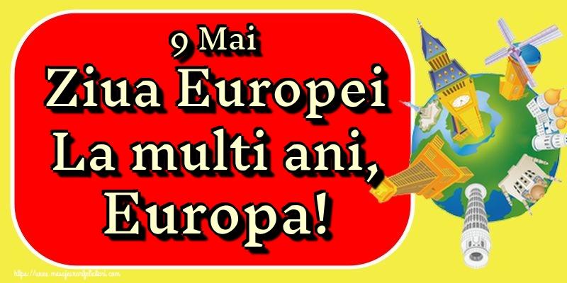 Felicitari de Ziua Europei - 9 Mai Ziua Europei La multi ani, Europa!