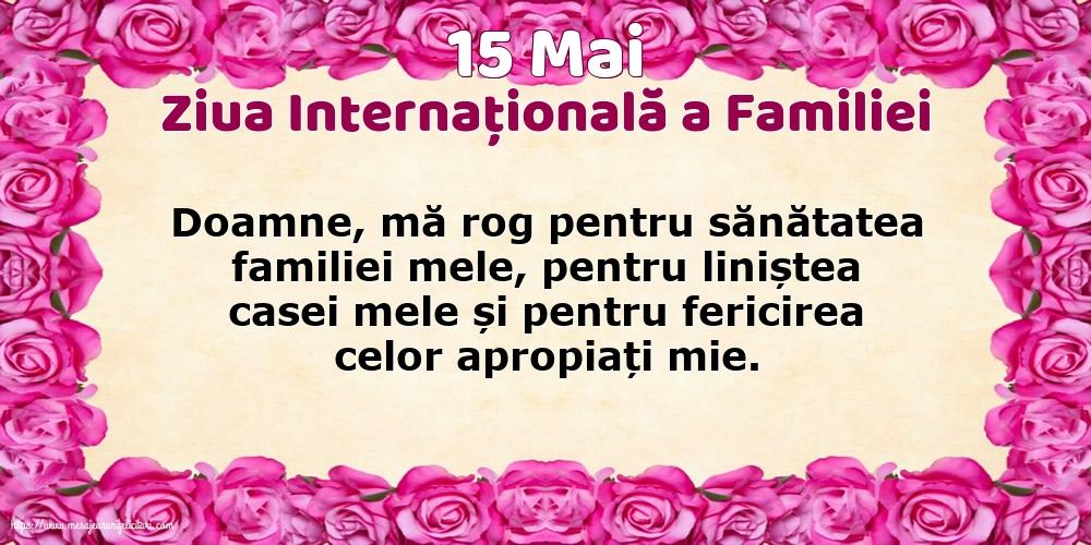 Cele mai apreciate felicitari de Ziua Familiei - 15 Mai - Ziua Internațională a Familiei - Rugă pentru familie