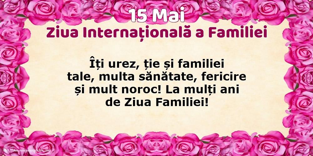 Cele mai apreciate felicitari de Ziua Familiei - 15 Mai - Ziua Internațională a Familiei - La mulți ani de Ziua Familiei!