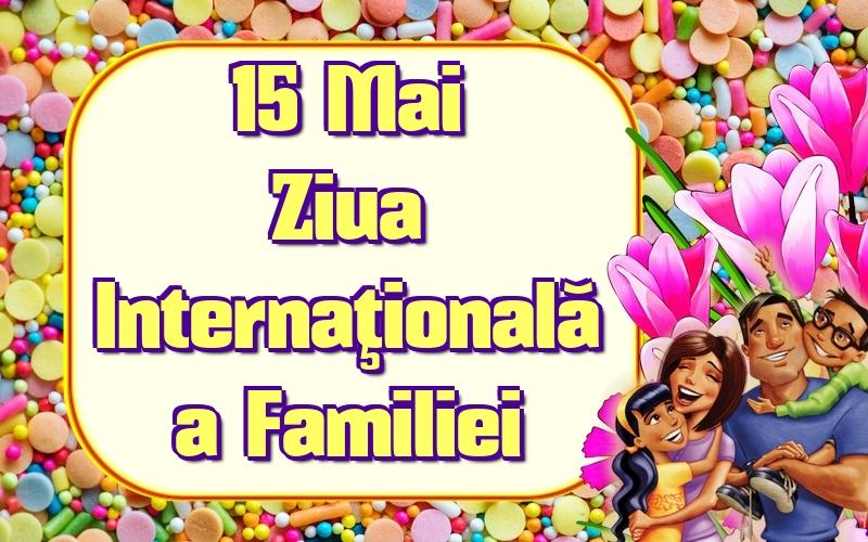 Cele mai apreciate felicitari de Ziua Familiei - 15 Mai Ziua Internaţională a Familiei