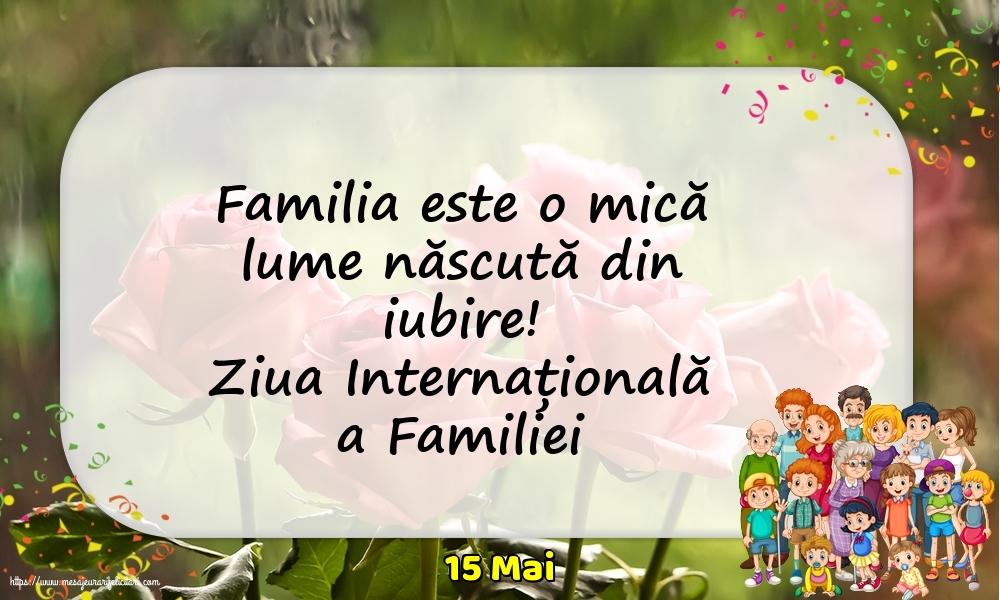 Cele mai apreciate felicitari de Ziua Familiei - 15 Mai - Ziua Internațională a Familiei - Familia este o mică lume