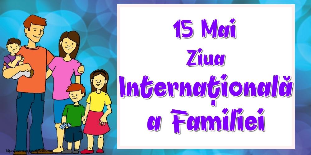Felicitari de Ziua Familiei - 15 Mai Ziua Internaţională a Familiei - mesajeurarifelicitari.com