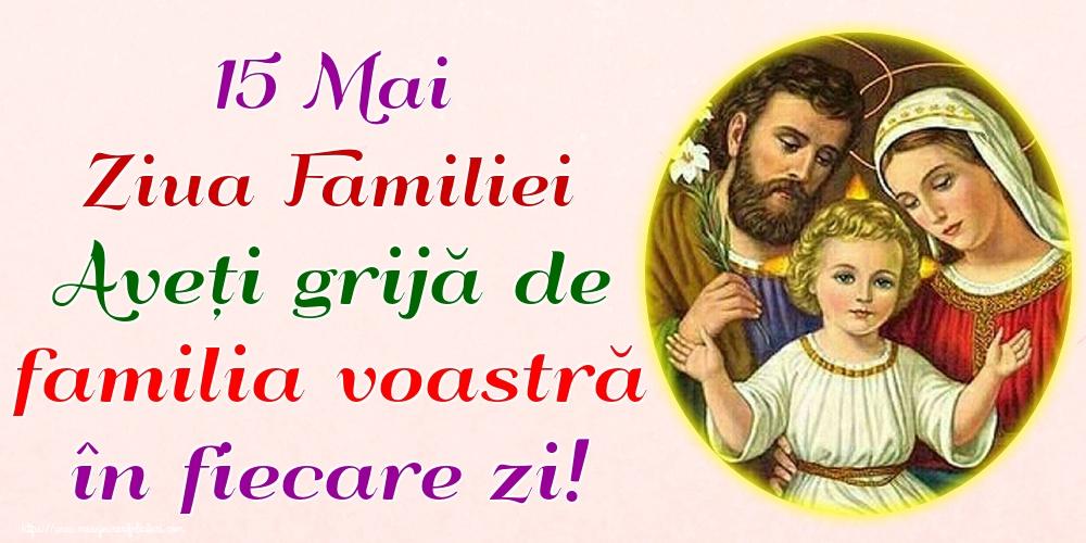Ziua Familiei 15 Mai Ziua Familiei Aveți grijă de familia voastră în fiecare zi!