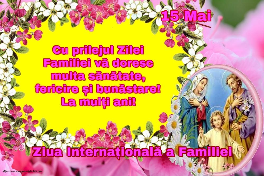 Cele mai apreciate felicitari de Ziua Familiei - 15 Mai - Ziua Internațională a Familiei - Cu prilejul Zilei Internaționale a Familiei
