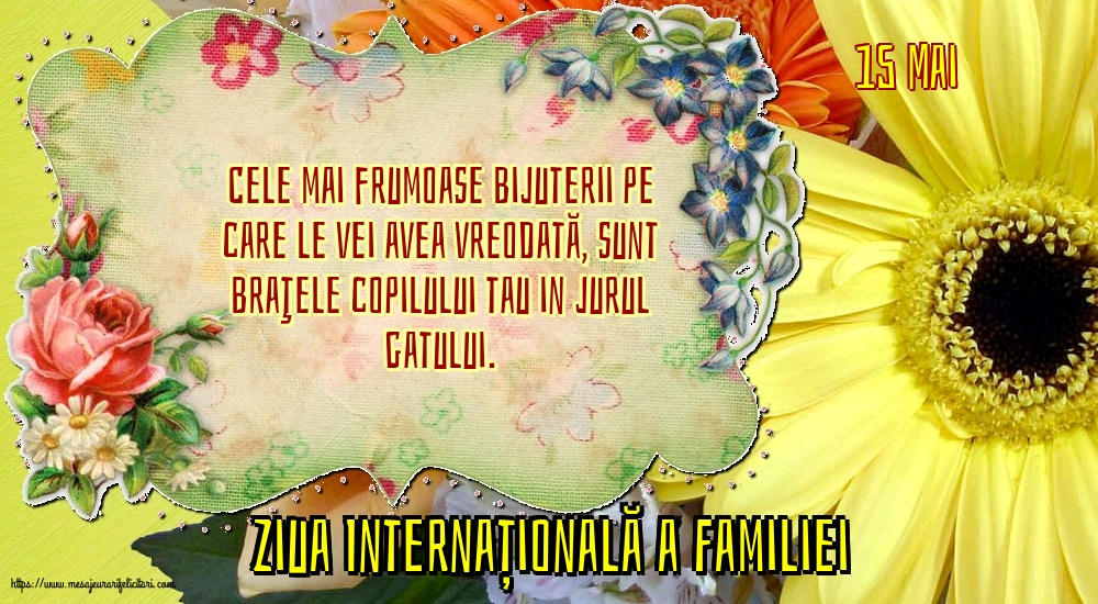 Cele mai apreciate felicitari de Ziua Familiei - 15 Mai - Ziua Internațională a Familiei - Cele mai frumoase bijuterii