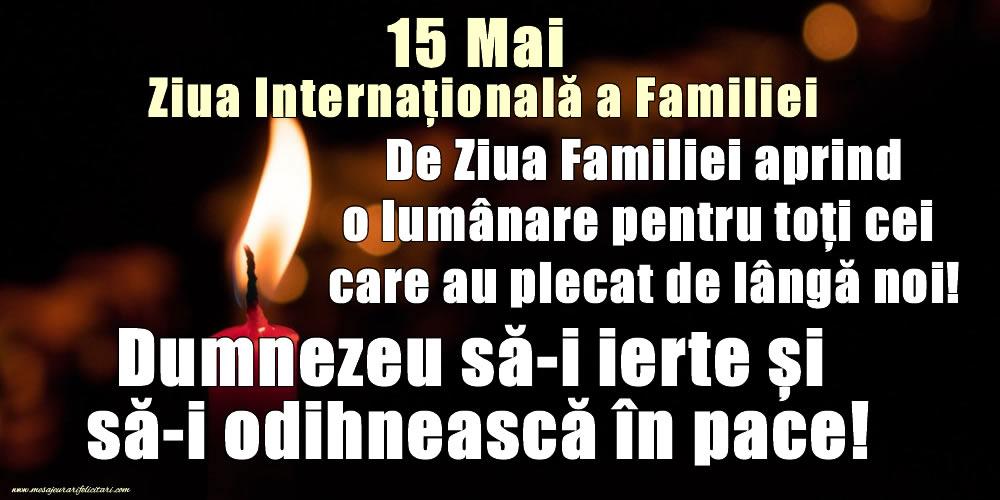 Cele mai apreciate felicitari de Ziua Familiei - De Ziua Familiei aprind o lumânare pentru toți cei care au plecat de lângă noi!