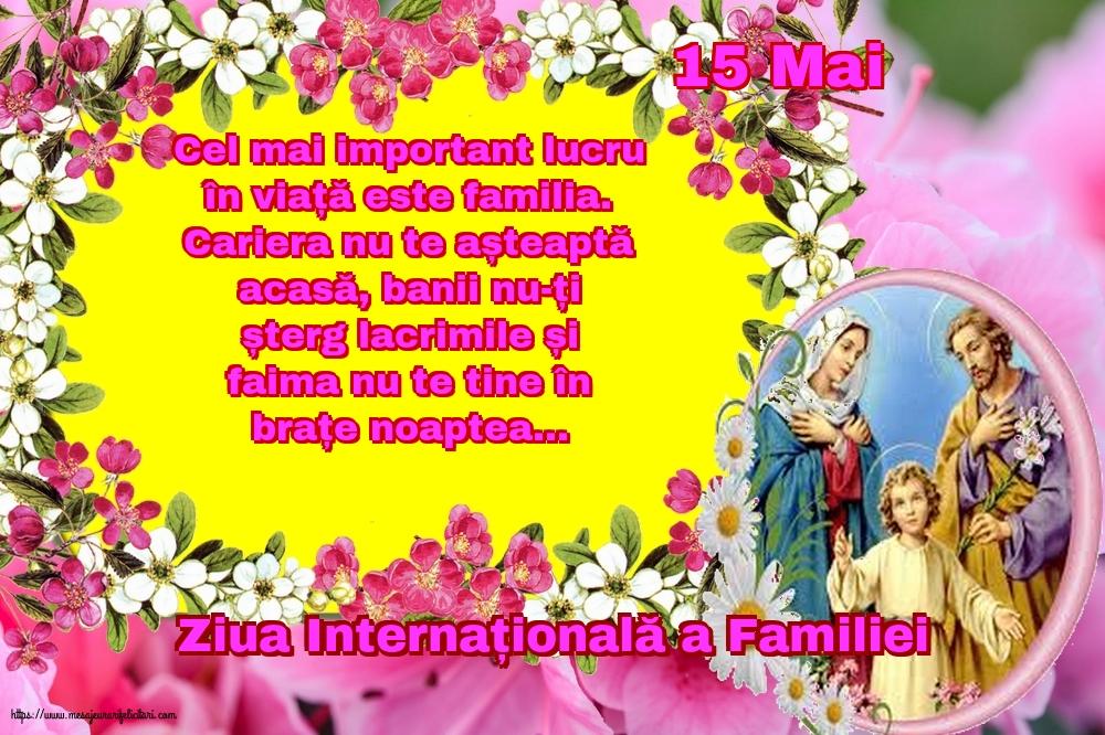 Felicitari de Ziua Familiei - 15 Mai - Ziua Internațională a Familiei - Cel mai important lucru în viață este familia. - mesajeurarifelicitari.com