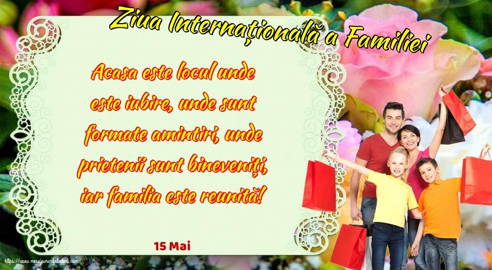 Cele mai apreciate felicitari de Ziua Familiei - 15 Mai - Ziua Internațională a Familiei - Acasa este locul unde este iubire